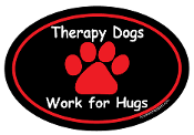 Therapy Dogs Work for Hugs Oval Magnet