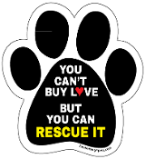 You Can't Buy Love But You Can Rescue It paw magnet - NEW!