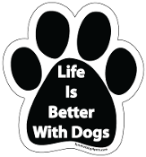 Life Is Better With Dogs Paw Magnet - NEW!
