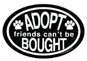 Adopt Friends Can't Be Bought Oval Magnet