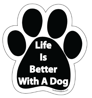 Life is Better With a Dog Paw Print Magnet