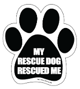 My Rescue Dog Rescued Me Paw Print Magnet