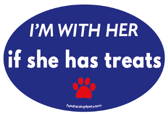 I'm With Her If She Has Treats oval magnet - NEW!