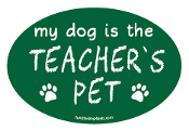 My Dog is the Teacher's Pet oval magnet - green *NEW*