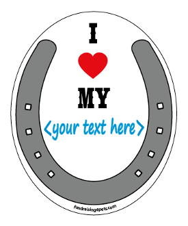"""I ♥ My <....>"" Horseshoe/Oval Magnet: create your own! *NEW*"