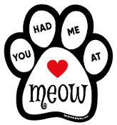 You Had Me at Meow paw magnet *bargain bin*