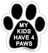 My Kids Have 4 Paws black paw magnet - NEW!