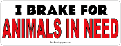 I Brake for Animals in Need rectangle magnet *NEW*