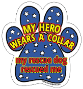 My Hero Wears a Collar - My Rescue Dog Rescued Me *NEW*
