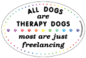 All Dogs are Therapy Dogs, Most are Just Freelancing - NEW!