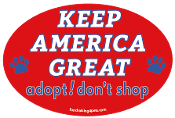 Keep America Great - Adopt! Don't Shop oval magnet *NEW*
